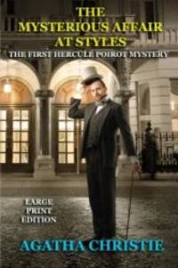 image of The Mysterious Affair at Styles - Large Print Edition: The First Hercule Poirot Mystery (Volume 1)