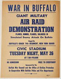 image of War in Buffalo. Giant military air raid demonstration. Planes, bombs, flares, soldiers in simulated enemy attack on Buffalo. Staged by Buffalo's Crack 74th Regiment, New York Guard [handbill]