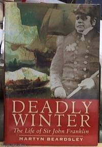 image of Deadly Winter; The Life of Sir John Franklin