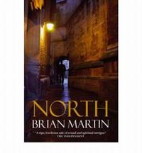 North by Brian Martin - Paperback - 2006 - from Manyhills Books and Biblio.com
