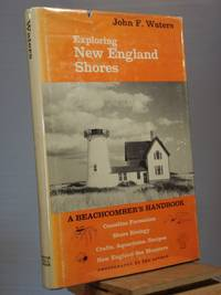 Exploring New England Shores: A Beachcomber's Handbook by John F. Waters - 1974