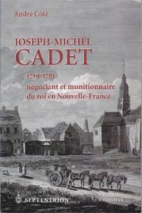 Joseph-Michel Cadet, 1719-1781, négociant et munitionnaire du roi en Nouvelle-France