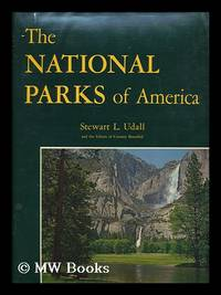 The national parks of America / [by] Stewart L. Udall and the editors of Country Beautiful