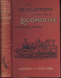 The Development of the Locomotive, A Popular History - 3rd Edition.