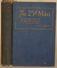 "THE TWENTY-FIFTH MAN The Strange Story of Ed. Morrell, the Hero of Jack  London's ""Star Rover"""