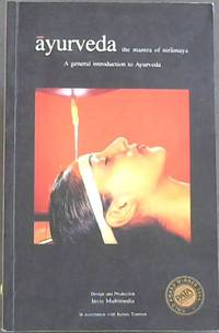 Ayurveda the mantra of niramaya : A general introduction to Ayurveda by  N.R.S  [Editor]; Anna Joseph Mathew [Editor]; K Anil Kumar [Photographer]; Babu - Paperback - 2005 - from Chapter 1 Books and Biblio.com