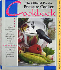 The Official Presto Pressure Cooker Cookbook by National Presto Industries - Presumed First Edition - 1992 - from KEENER BOOKS (Member IOBA) and Biblio.com