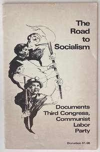 image of The road to socialism. Documents, Third Party Congress, Communist Labor Party, November 1980