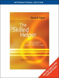 The Skilled Helper: A Problem-Management and Opportunity-Development Approach to Helping by Egan, Gerard - 2009