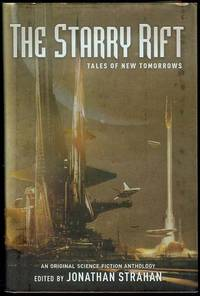 The Starry Rift: Tales of New Tomorrows An Original Science Fiction Anthology