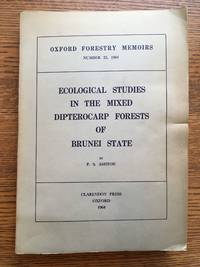 Ecological Studies in the Mixed Dipterocarp Forests of Brunei State (Oxford Forestry Memoirs,...