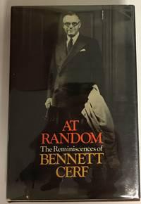 AT RANDOM. The Reminiscences of Bennett Cerf. Illustrated From Photographs