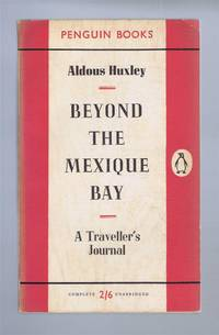 Beyond the Mexique Bay, A Traveller's Journal