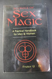 Secrets of Sex Magic - a Practical Handbook for Men and Women by Frateur U D - Paperback - 1995 - from Encore Books & Records and Biblio.com