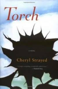 Torch by Cheryl Strayed - Hardcover - 2006-03-08 - from Books Express (SKU: 0618472177n)