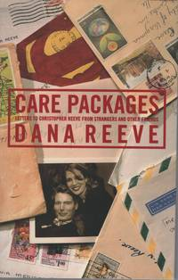 image of Care Packages : Letters to Christopher Reeve from Strangers and Other  Friends