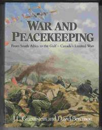War and Peacekeeping From South Africa to the Gulf - Canada's Limited Wars