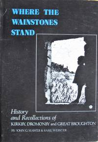 image of Where the Wainstones Stand. History and Recollections of Kirkby, Dromonby, and Great Broughton