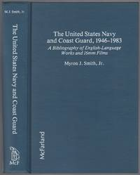 The United States Navy and Coast Guard, 1946-1983: A Bibliography of English-Language Works and 16mm Films