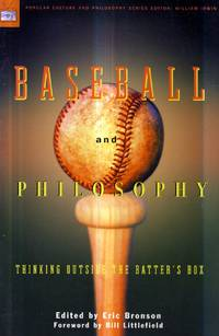 Baseball and Philosophy: Thinking Outside the Batter's Box by  Eric [Editor] Bronson - Paperback - 2004-01-09 - from Kayleighbug Books and Biblio.com