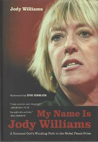 My Name Is Jody Williams  A Vermont Girl's Winding Path to the Nobel Peace  Prize