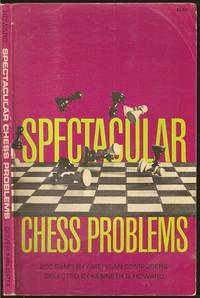Spectacular Chess Problems: 200 Gems by American Composers