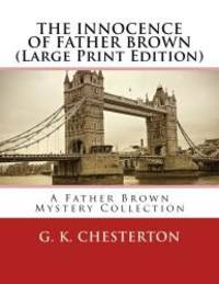 image of THE INNOCENCE OF FATHER BROWN (Large Print Edition)
