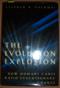 Evolution Explosion, The: How Humans Cause Rapid Evolutionary Change