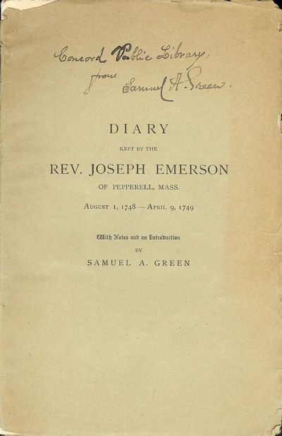 1911. EMERSON, Rev. Joseph. DIARY KEPT BY THE REV. JOSEPH EMERSON OF PEPPERELL, MASS.: AUGUST 1, 174...