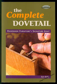The Complete Dovetail: Handmade Furniture's Signature Joint