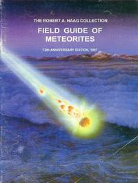 image of The Robert A. Haag Collection: Field Guide of Meteorites; 12th Anniversary Edition, 1997