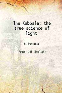 The Kabbala: the true science of light 1877 [Hardcover]