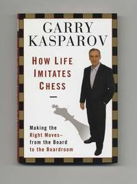 How Life Imitates Chess  - 1st Edition/1st Printing