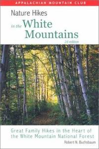 Nature Hikes in the White Mountains : Great Family Hikes in the Heart of the White Mountain...