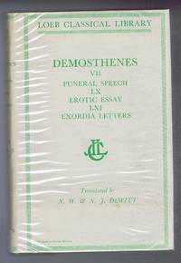 image of Demosthenes: Vol. VII Funeral Speech, Erotic Essay LX, LXI, Exordia & Letters, with an English translation by Norman W DeWitt & Norman J DeWitt