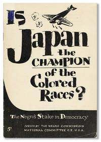 Is Japan the Champion of the Colored Races? The Negro's Stake in Democracy [Cover Title]