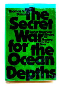 The Secret War for the Ocean Depths: Soviet-American Rivalry for Mastery of the Seas
