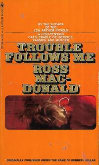 Trouble Follows Me by Ross MacDonald - 1972