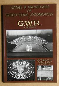 Names & Name Plates of British Steam Locomotives 2. GWR & Absorbed.