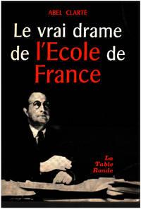 Le vrai drame de l'école de france by Clarte Abel - 1965 - from philippe arnaiz and Biblio.com