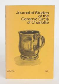 image of Journal of Studies of the Ceramic Circle of Charlotte, In Conjunction with The Delhom Gallery and Institute for Study and Research: Volume I.