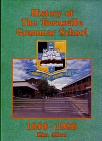 History of the Townsville Grammar School 1888 - 1988