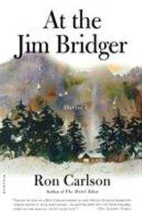 At the Jim Bridger : Stories by Ron Carlson - Paperback - 2003 - from ThriftBooks (SKU: G0312307241I4N00)