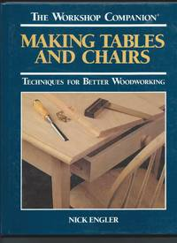 Making Tables and Chairs - Techniques for Betters Woodworking