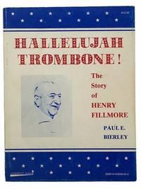 Hallelujah Trombone! The Story of Henry Fillmore