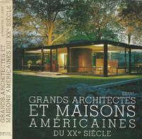 Grands Architectes et Maisons Américaines du XX Siècle