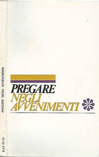 Pregare negli avvenimenti by  P.-G. Trebossen  J. Puyo - 1971 - from Controcorrente Group srl BibliotecadiBabele and Biblio.com