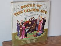 Songs of the Gilded Age: Words and Music for Favorite American Songs of the Elegant Eighties, the...