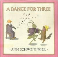 A Dance for Three by Schweninger, Ann - 1979