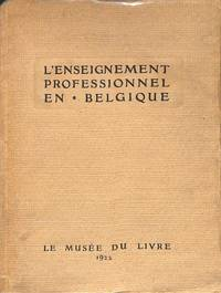 L'Enseignement Professionnel en Belgique. Série de Conférences faites à...